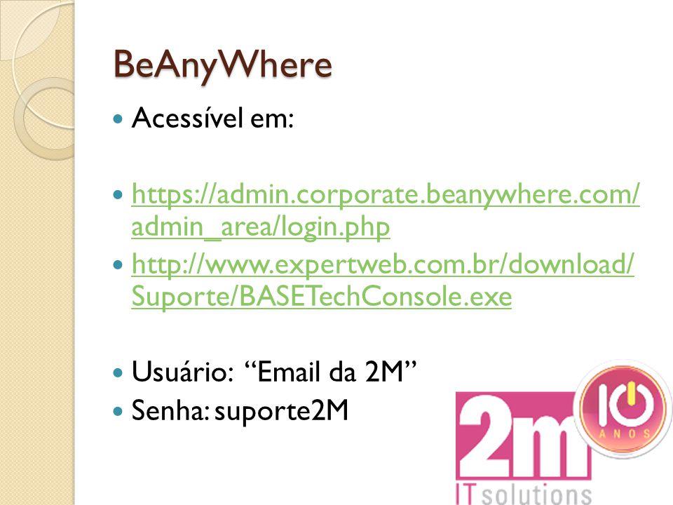 BeAnyWhere Acessível em: https://admin.corporate.beanywhere.com/ admin_area/login.php https://admin.corporate.beanywhere.com/ admin_area/login.php htt