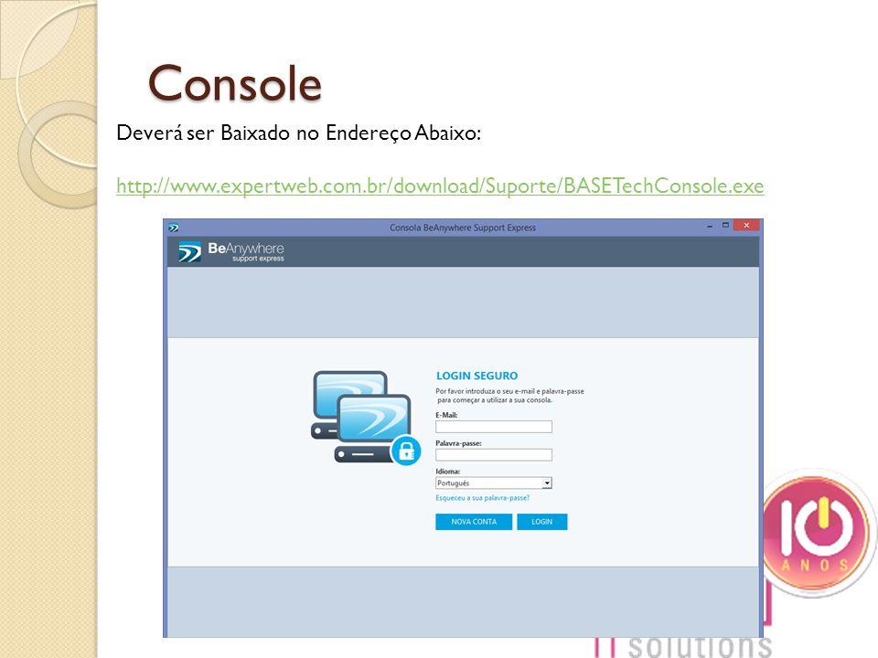Console Deverá ser Baixado no Endereço Abaixo: http://www.expertweb.com.br/download/Suporte/BASETechConsole.exe