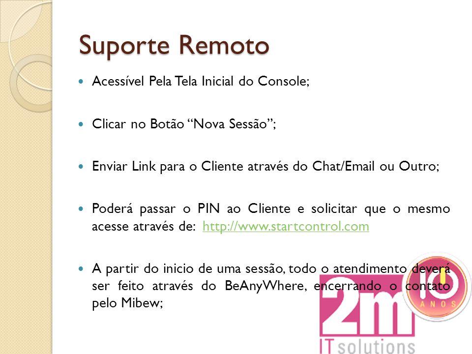 """Suporte Remoto Acessível Pela Tela Inicial do Console; Clicar no Botão """"Nova Sessão""""; Enviar Link para o Cliente através do Chat/Email ou Outro; Poder"""