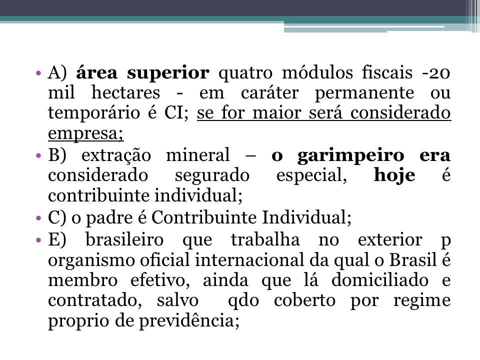 A) área superior quatro módulos fiscais -20 mil hectares - em caráter permanente ou temporário é CI; se for maior será considerado empresa; B) extraçã