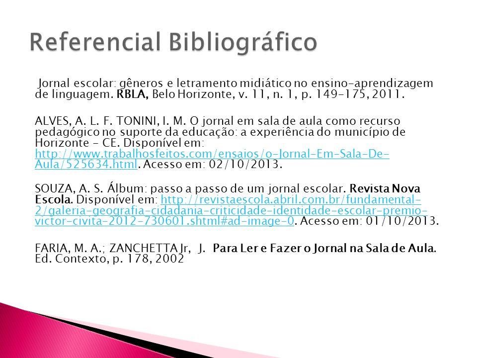 Jornal escolar: gêneros e letramento midiático no ensino-aprendizagem de linguagem. RBLA, Belo Horizonte, v. 11, n. 1, p. 149-175, 2011. ALVES, A. L.