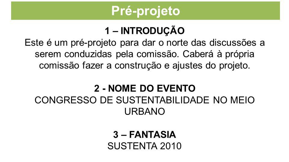Pré-projeto 1 – INTRODUÇÃO Este é um pré-projeto para dar o norte das discussões a serem conduzidas pela comissão. Caberá à própria comissão fazer a c