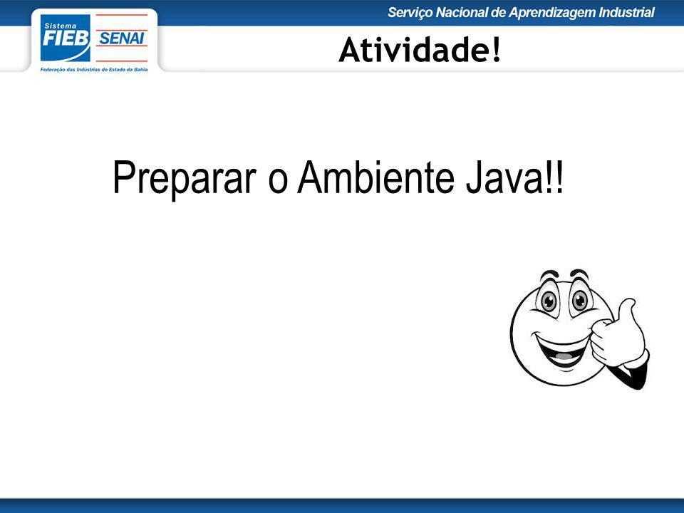 Preparar o Ambiente Java!! Atividade!