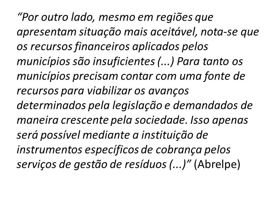 """""""Por outro lado, mesmo em regiões que apresentam situação mais aceitável, nota-se que os recursos financeiros aplicados pelos municípios são insuficie"""