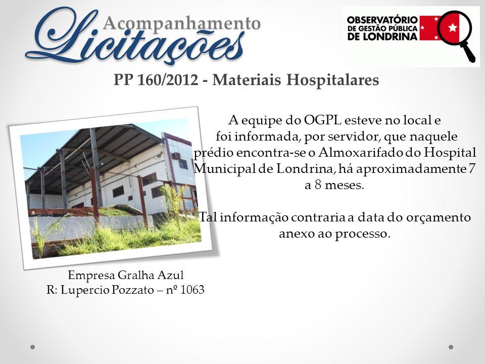 Empresa Gralha Azul R: Lupercio Pozzato – nº 1063 A equipe do OGPL esteve no local e foi informada, por servidor, que naquele prédio encontra-se o Almoxarifado do Hospital Municipal de Londrina, há aproximadamente 7 a 8 meses.