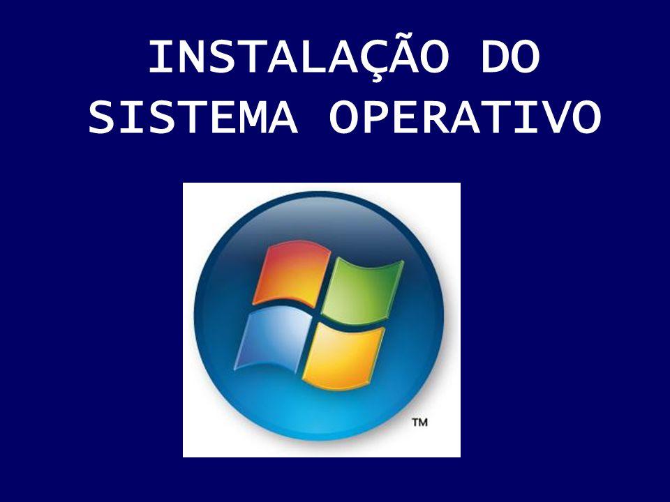 INSTALAÇÃO DO SISTEMA OPERATIVO