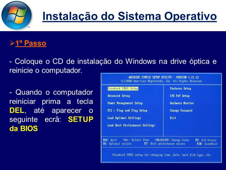 Instalação do Sistema Operativo  2º Passo - Escolher a opção ADVANCED SETUP, e surge o ecrã seguinte:
