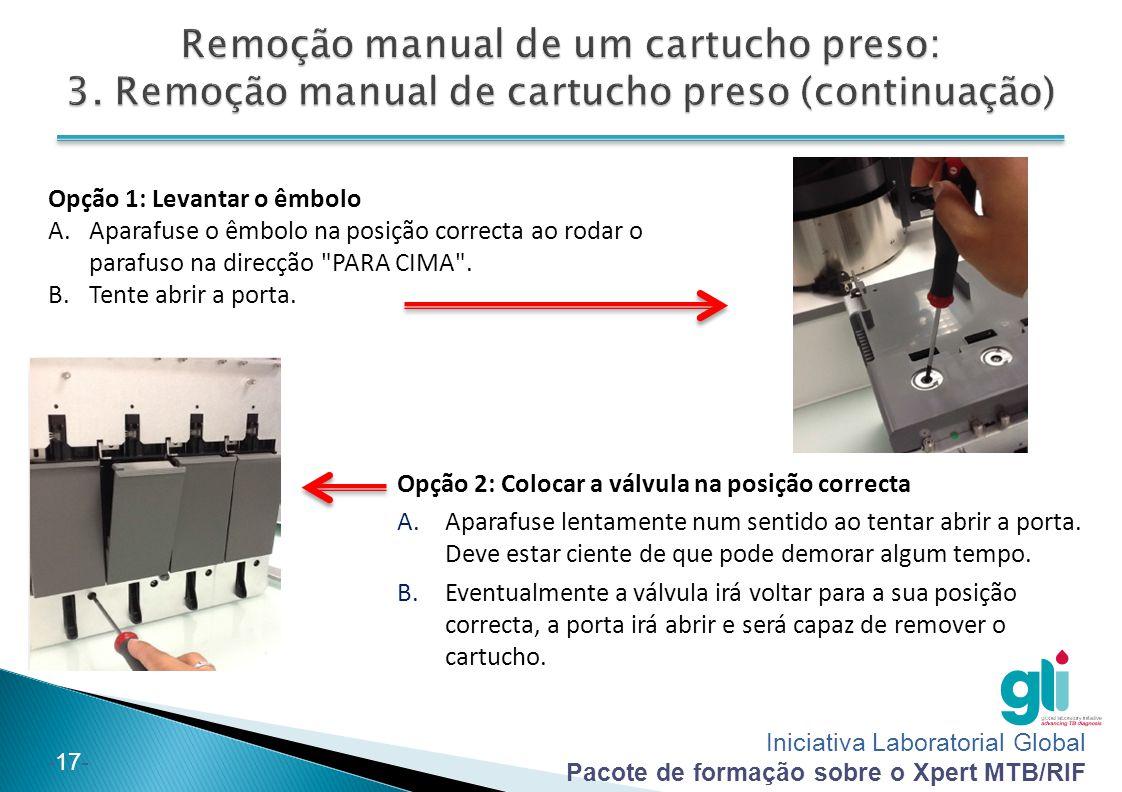 Iniciativa Laboratorial Global Pacote de formação sobre o Xpert MTB/RIF -17- Opção 1: Levantar o êmbolo A. Aparafuse o êmbolo na posição correcta ao r
