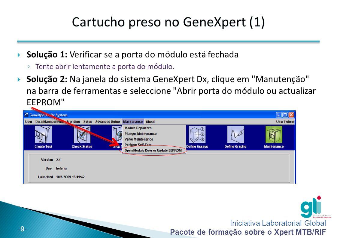Iniciativa Laboratorial Global Pacote de formação sobre o Xpert MTB/RIF -9--9- Cartucho preso no GeneXpert (1)  Solução 1: Verificar se a porta do mó