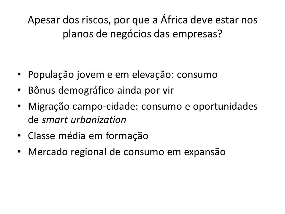 Apesar dos riscos, por que a África deve estar nos planos de negócios das empresas? População jovem e em elevação: consumo Bônus demográfico ainda por