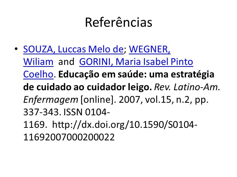 Referências SOUZA, Luccas Melo de; WEGNER, Wiliam and GORINI, Maria Isabel Pinto Coelho.