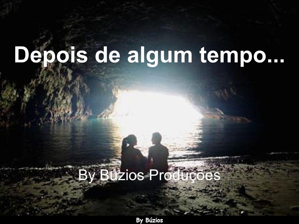 BY BÚZIOS SLIDE APRESENTA BY BÚZIOS SLIDE APRESENTA DEPOIS DE ALGUM TEMPO... Rolagem automática.