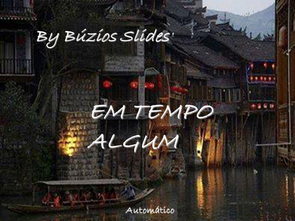 By Búzios Slides EM TEMPO ALGUM Automático