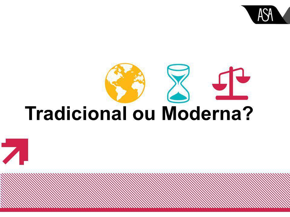 Tradicional ou Moderna?
