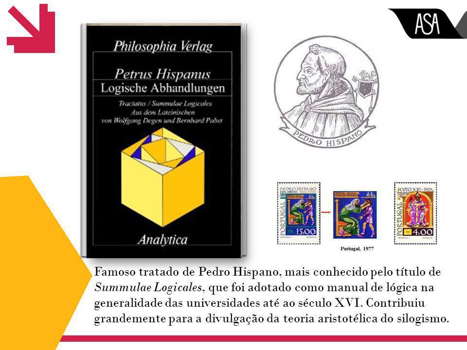 Famoso tratado de Pedro Hispano, mais conhecido pelo título de Summulae Logicales, que foi adotado como manual de lógica na generalidade das universid