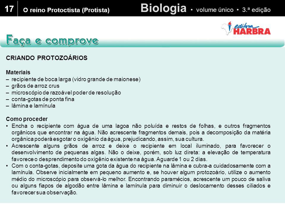 Biologia volume único 3.ª edição 17 O reino Protoctista (Protista) CRIANDO PROTOZOÁRIOS Materiais –recipiente de boca larga (vidro grande de maionese)
