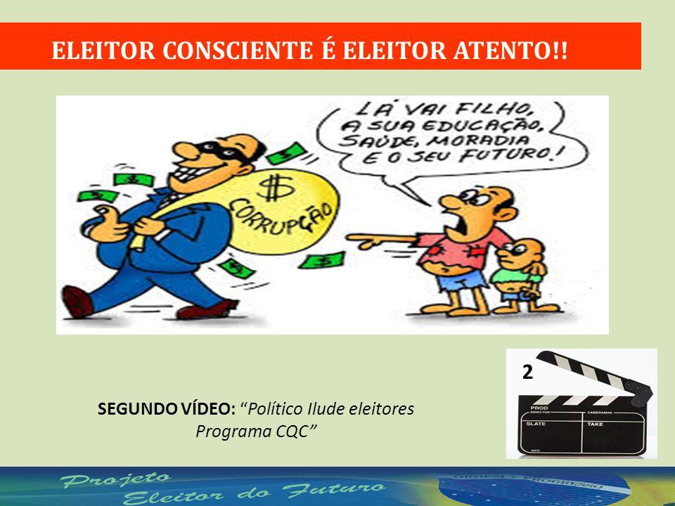 ELEITOR CONSCIENTE É ELEITOR ATENTO!! 2 SEGUNDO VÍDEO: Político Ilude eleitores Programa CQC