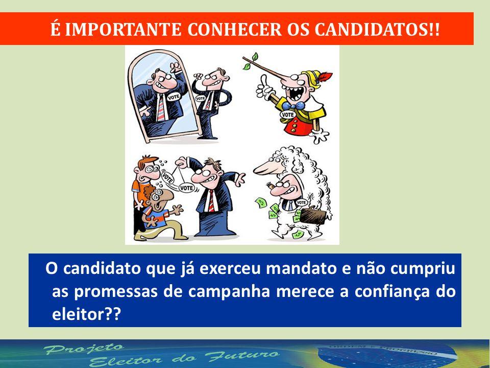 O candidato que já exerceu mandato e não cumpriu as promessas de campanha merece a confiança do eleitor?.