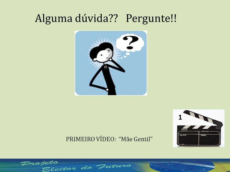 1 PRIMEIRO VÍDEO: Mãe Gentil Alguma dúvida Pergunte!!