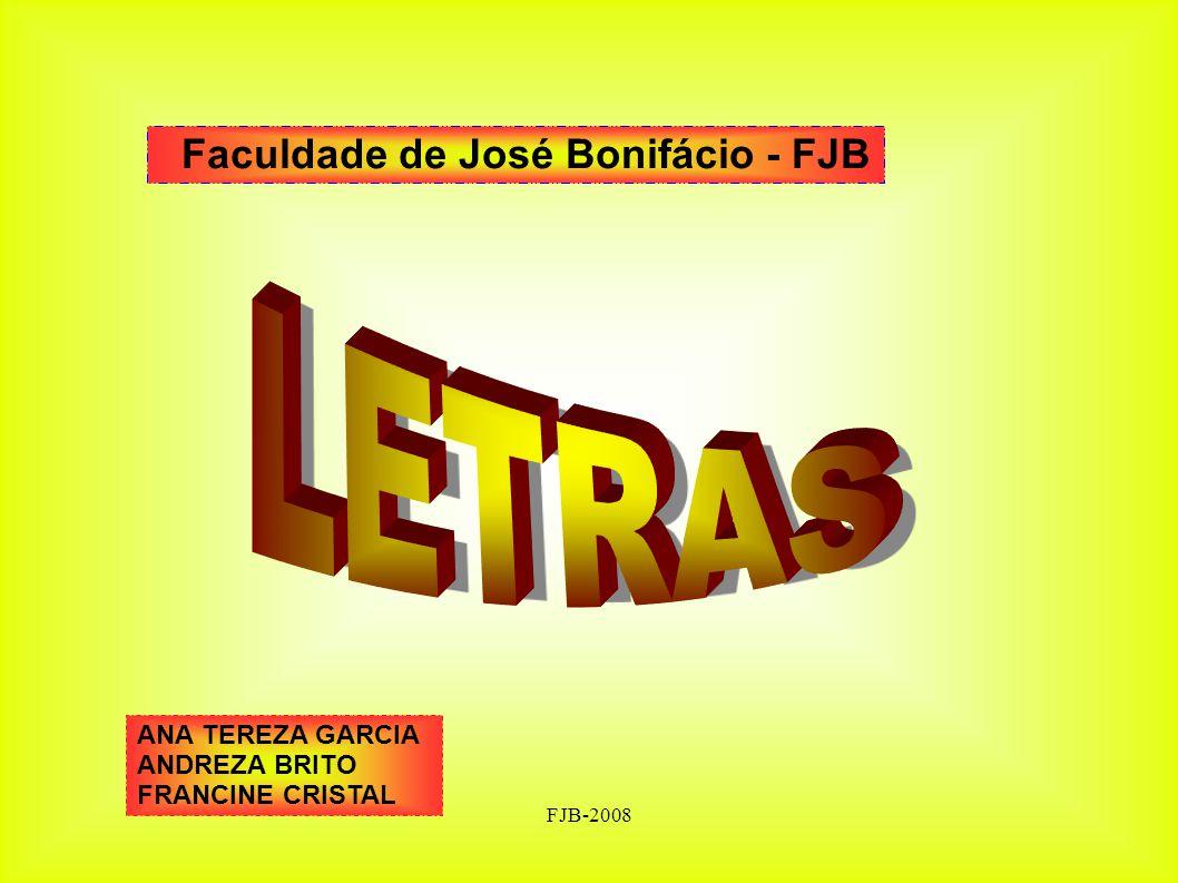 FJB-2008 Faculdade de José Bonifácio - FJB ANA TEREZA GARCIA ANDREZA BRITO FRANCINE CRISTAL