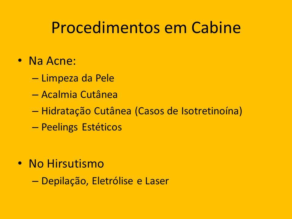 Procedimentos em Cabine Na Acne: – Limpeza da Pele – Acalmia Cutânea – Hidratação Cutânea (Casos de Isotretinoína) – Peelings Estéticos No Hirsutismo