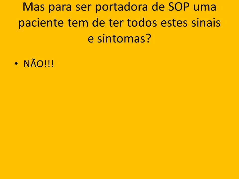 Como eu sei que uma paciente sofre de SOP.