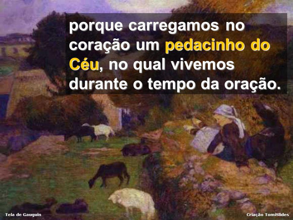 Tela de GauguinCriação TomiSlides Se rezarmos com essa fé, as pessoas vão nos encontrar serenos, porque temos uma paz que vai além dos sofrimentos. As