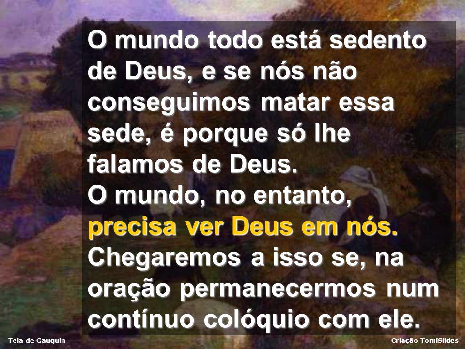 Tela de GauguinCriação TomiSlides porque carregamos no coração um pedacinho do Céu, no qual vivemos durante o tempo da oração.