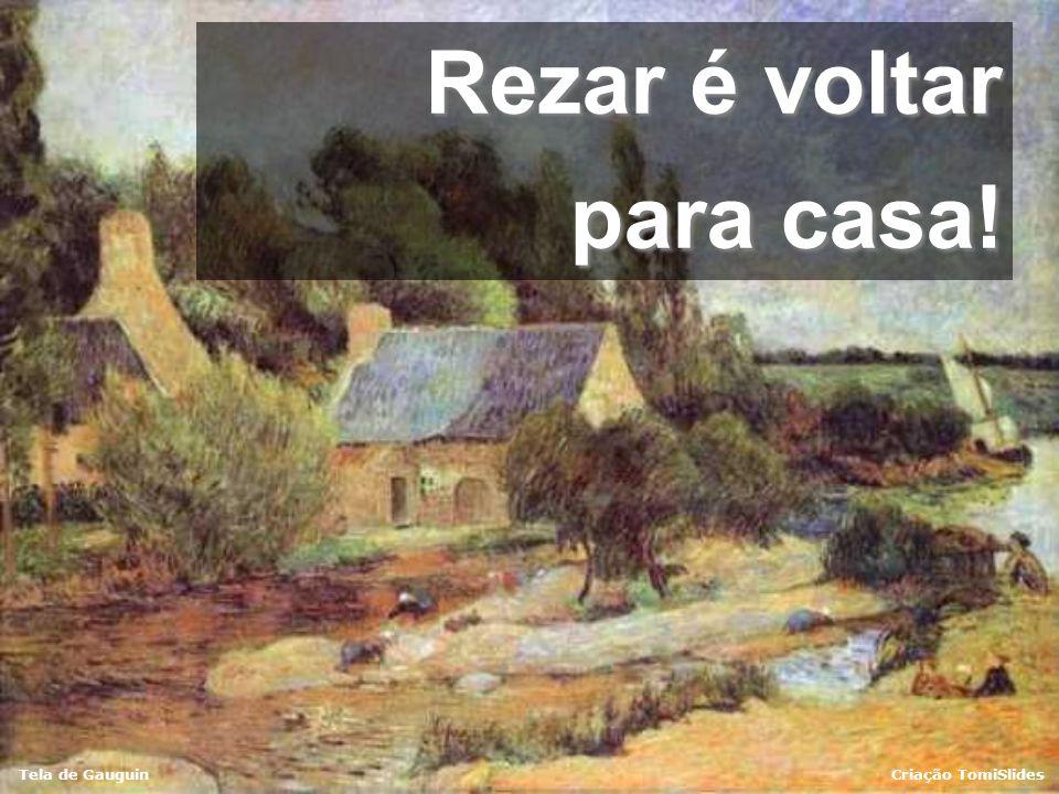 Tela de GauguinCriação TomiSlides Rezar, na verdade, é um relacionamento com Deus: conduzir o espírito para além das nossas ocupações, e estabelecer u