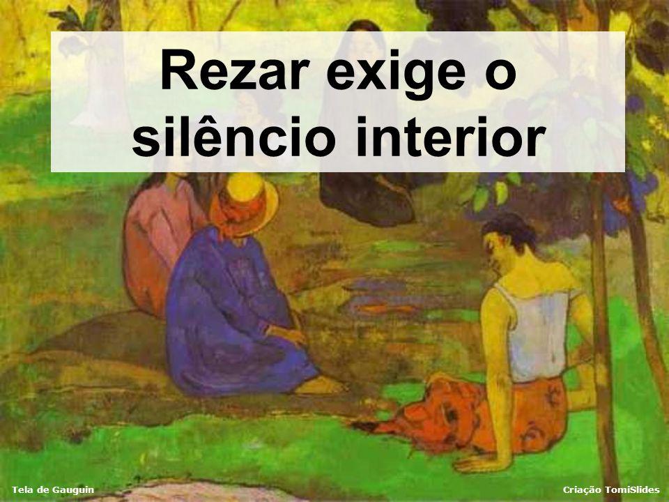 Tela de GauguinCriação TomiSlides A oração pode se tornar o momento mais lindo do nosso dia, visto que passamos junto com o Pai, o Filho, o Espírito S
