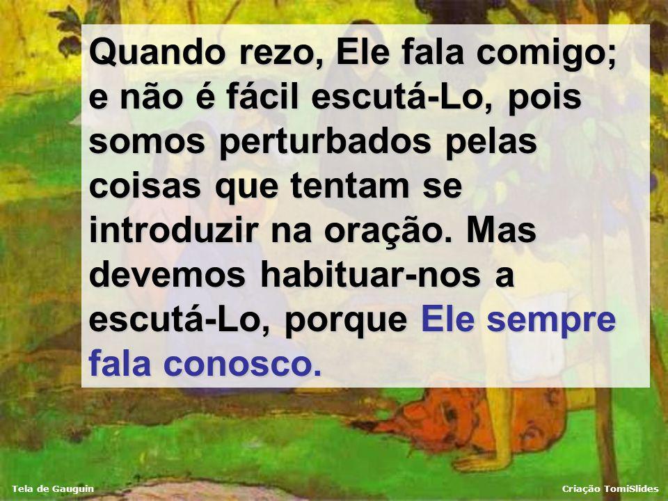 Tela de GauguinCriação TomiSlides Rezar exige o silêncio interior