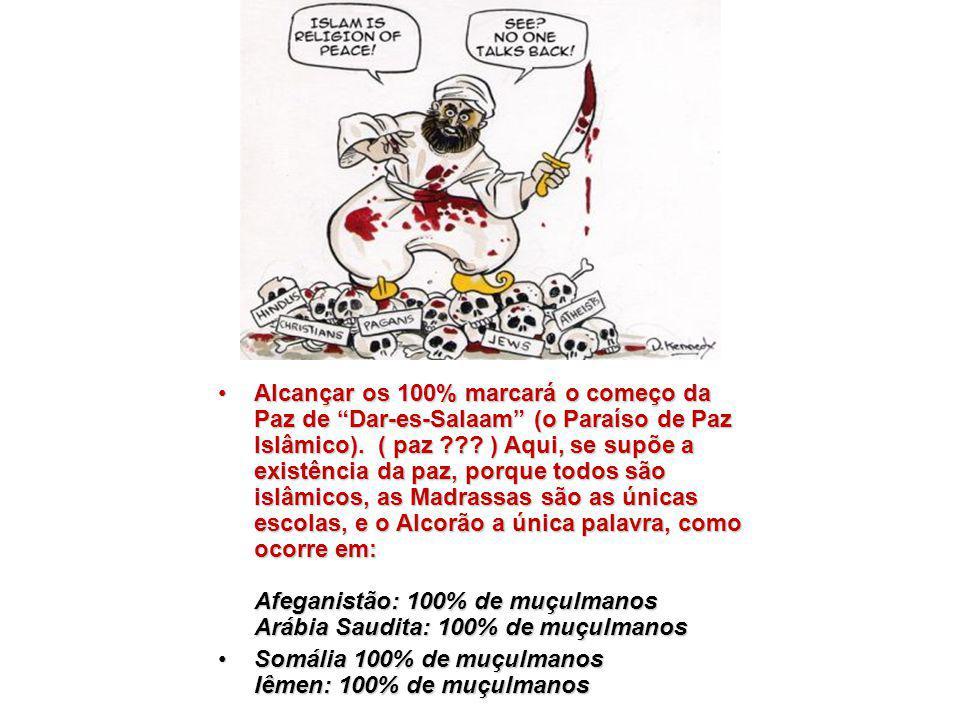 """Alcançar os 100% marcará o começo da Paz de """"Dar-es-Salaam"""" (o Paraíso de Paz Islâmico). ( paz ??? ) Aqui, se supõe a existência da paz, porque todos"""