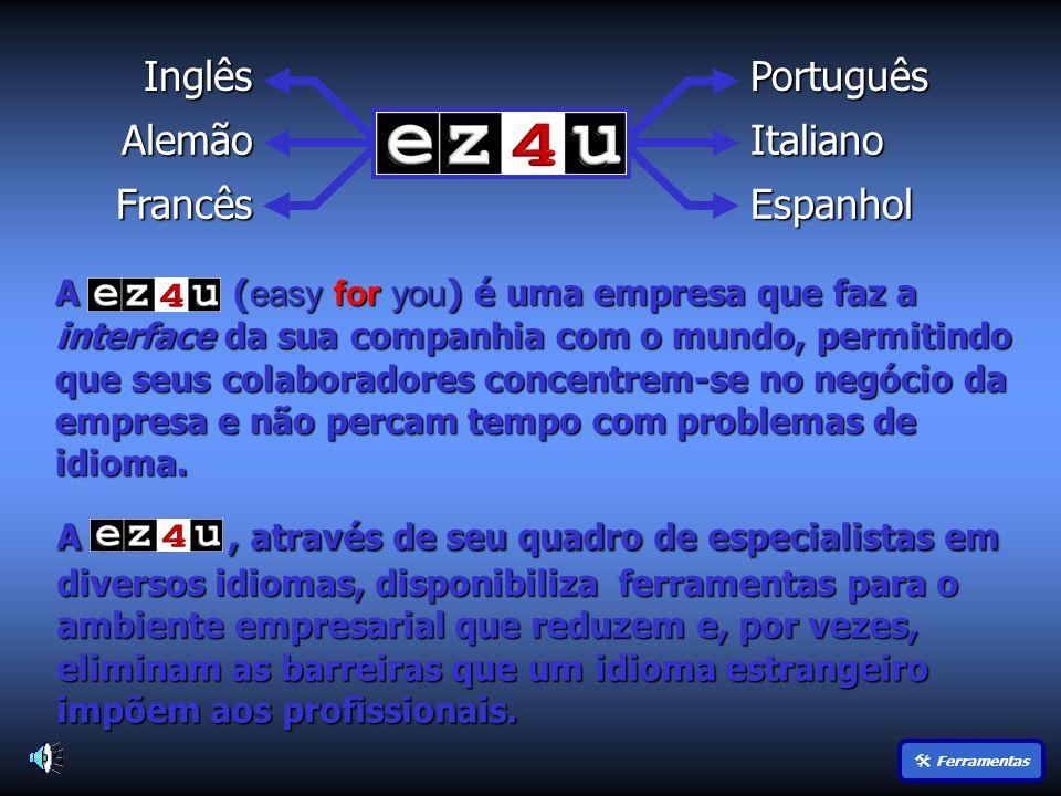 Inglês Alemão Francês Português Italiano Espanhol A ( easy for you ) é uma empresa que faz a interface da sua companhia com o mundo, permitindo que seus colaboradores concentrem-se no negócio da empresa e não percam tempo com problemas de idioma.