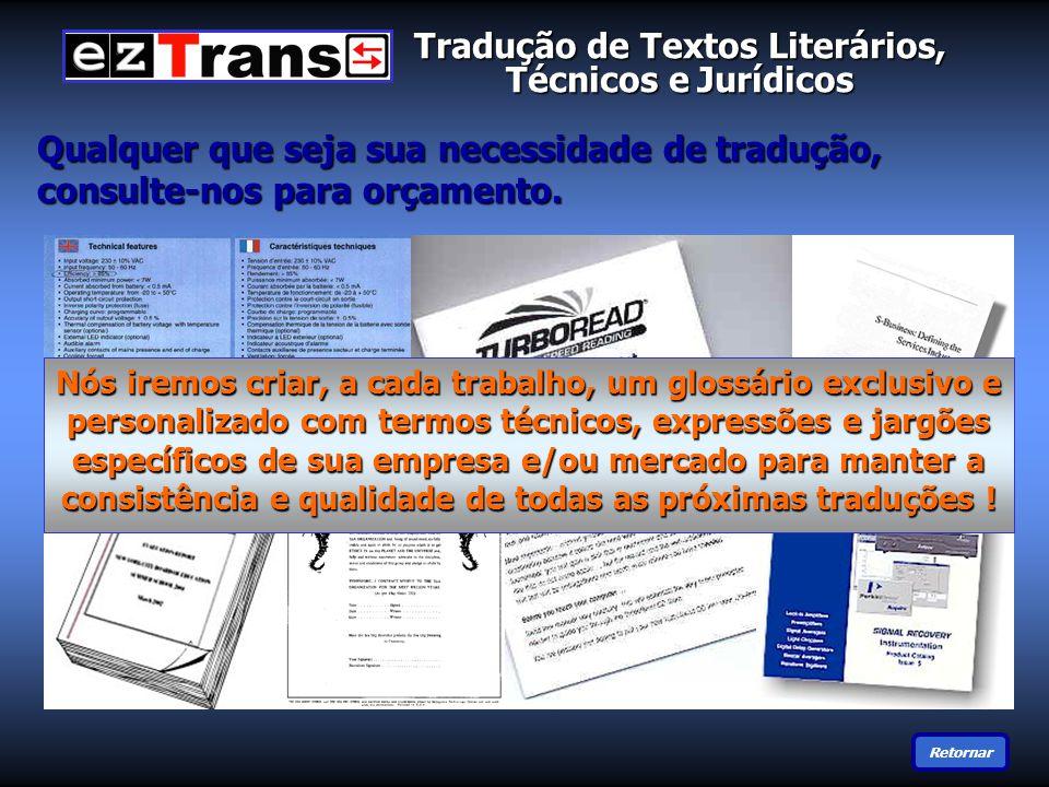 Tradução de Textos Literários, Técnicos e Jurídicos Qualquer que seja sua necessidade de tradução, consulte-nos para orçamento.