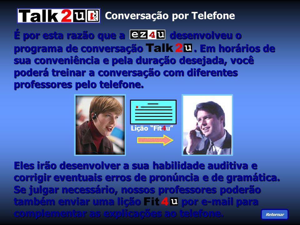 Lição Fit4u Retornar Conversação por Telefone É por esta razão que a ez 4 u desenvolveu o programa de conversação.