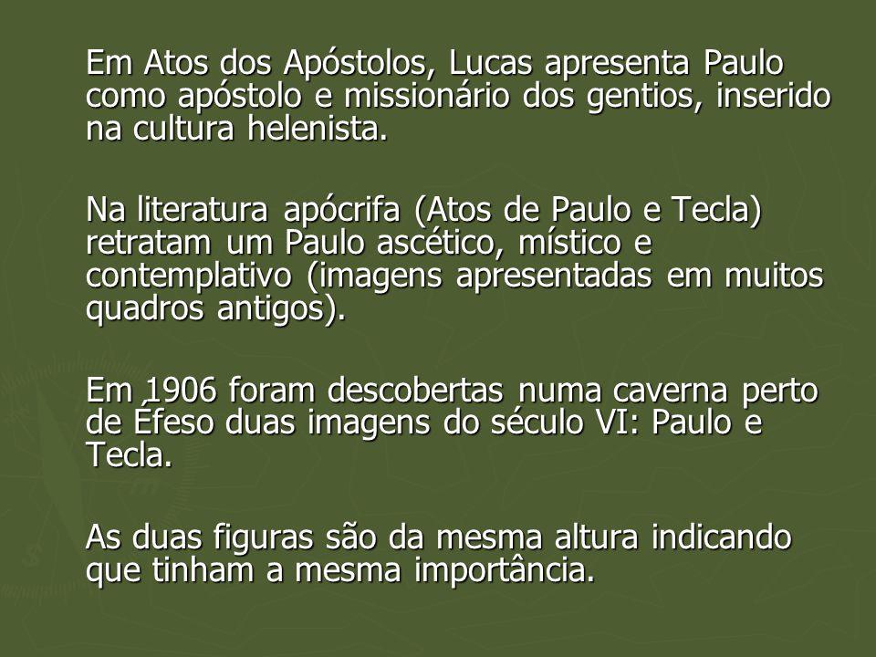 Em Atos dos Apóstolos, Lucas apresenta Paulo como apóstolo e missionário dos gentios, inserido na cultura helenista. Na literatura apócrifa (Atos de P