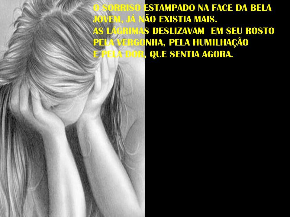 OS POLICIAIS OLHARAM-SE ENTRE SI PERCEBENDO O TAMANHO DA INJUSTIÇA COMETIDA COM AQUELA POBRE MOÇA.