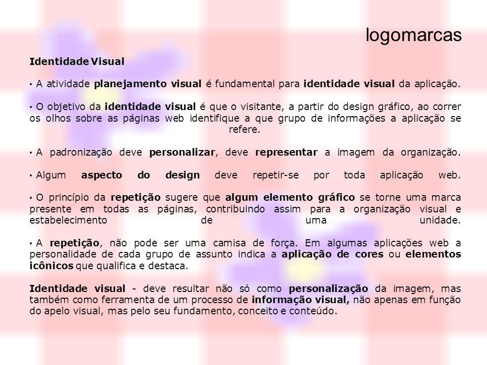 Identidade Visual A atividade planejamento visual é fundamental para identidade visual da aplicação. O objetivo da identidade visual é que o visitante