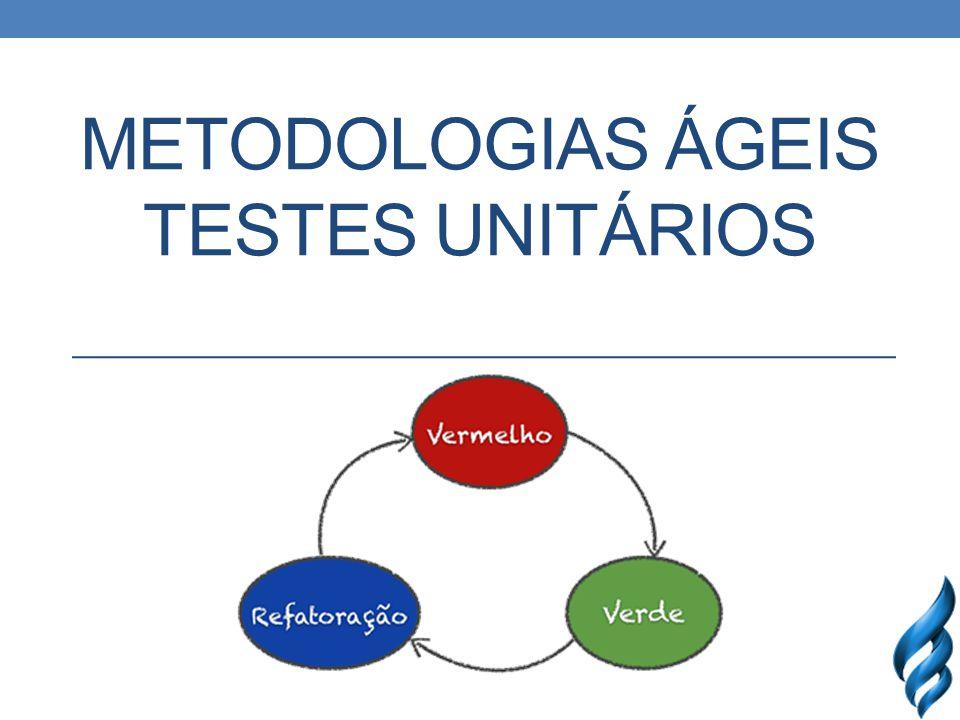 METODOLOGIAS ÁGEIS TESTES UNITÁRIOS