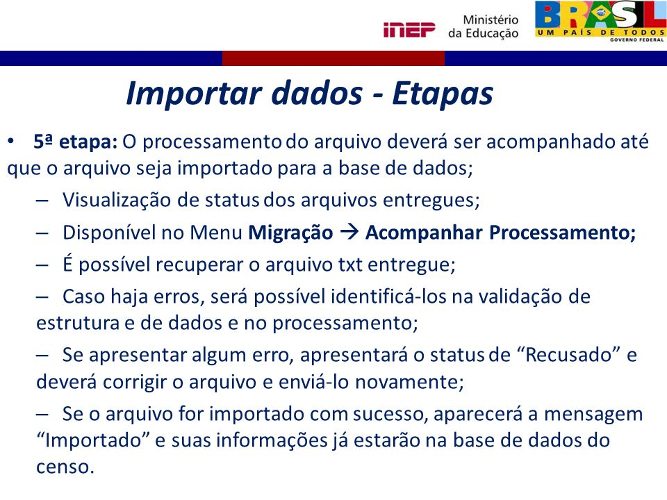 5ª etapa: O processamento do arquivo deverá ser acompanhado até que o arquivo seja importado para a base de dados; – Visualização de status dos arquiv