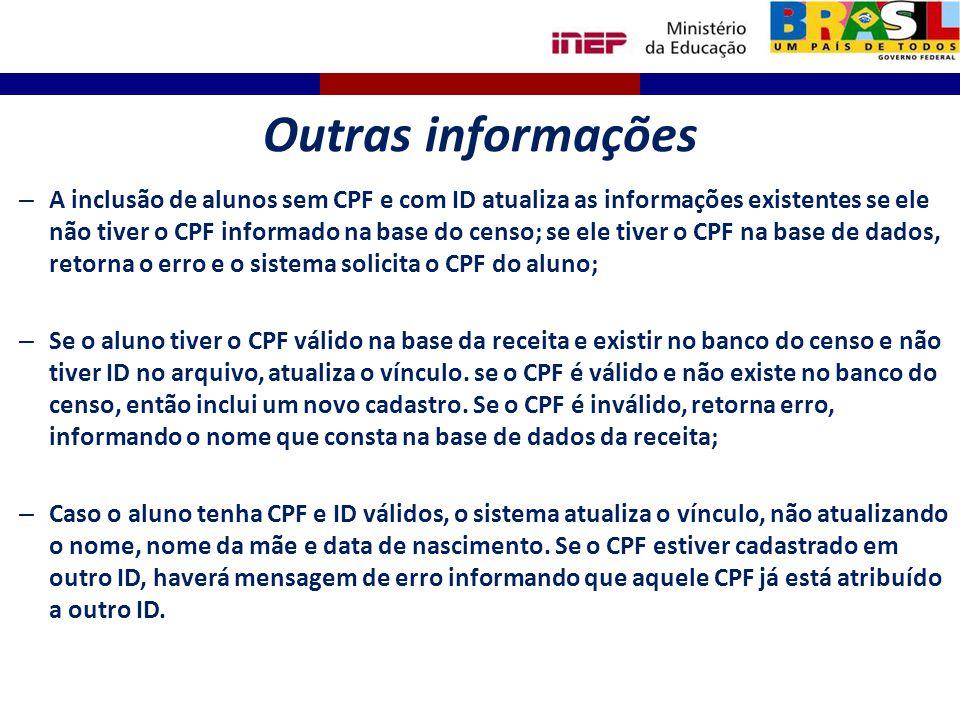 Outras informações – A inclusão de alunos sem CPF e com ID atualiza as informações existentes se ele não tiver o CPF informado na base do censo; se el