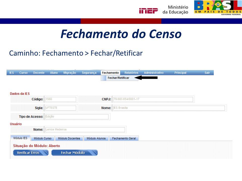 Fechamento do Censo Caminho: Fechamento > Fechar/Retificar