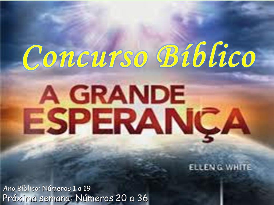 Ano Bíblico: Números 1 a 19 Próxima semana: Números 20 a 36 Ano Bíblico: Números 1 a 19 Próxima semana: Números 20 a 36