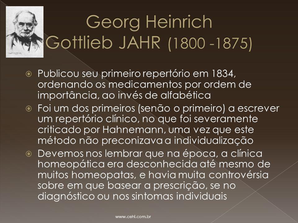  Publicou seu primeiro repertório em 1834, ordenando os medicamentos por ordem de importância, ao invés de alfabética  Foi um dos primeiros (senão o