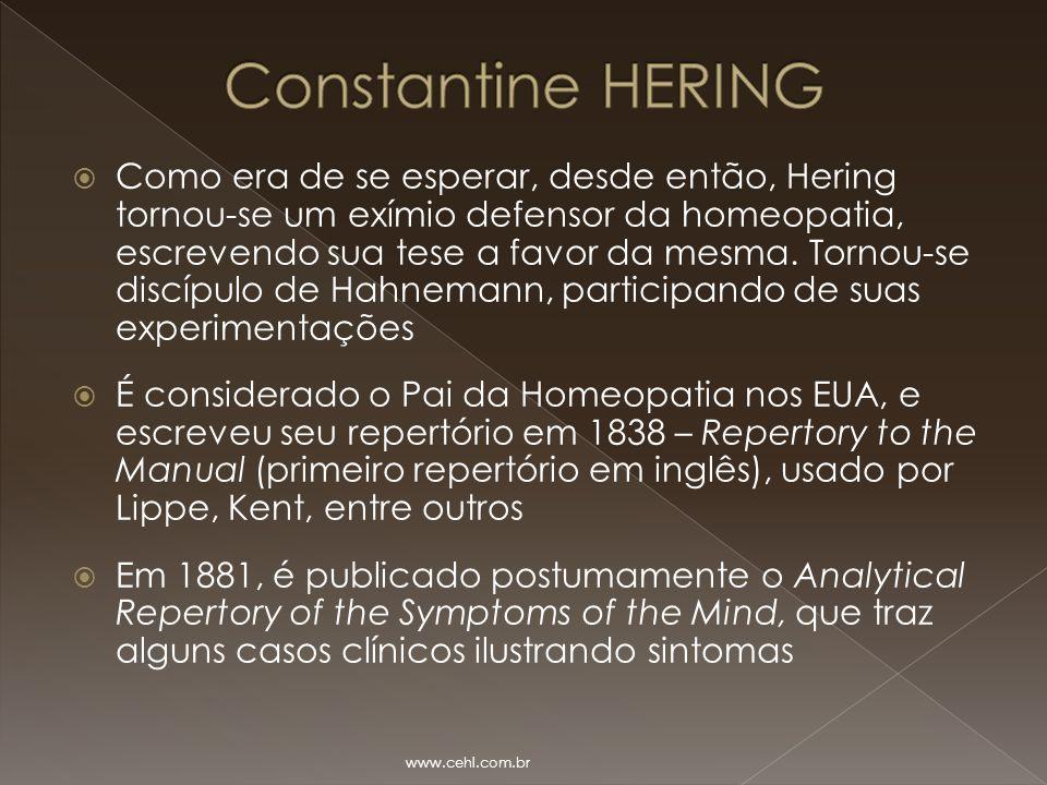  Como era de se esperar, desde então, Hering tornou-se um exímio defensor da homeopatia, escrevendo sua tese a favor da mesma. Tornou-se discípulo de