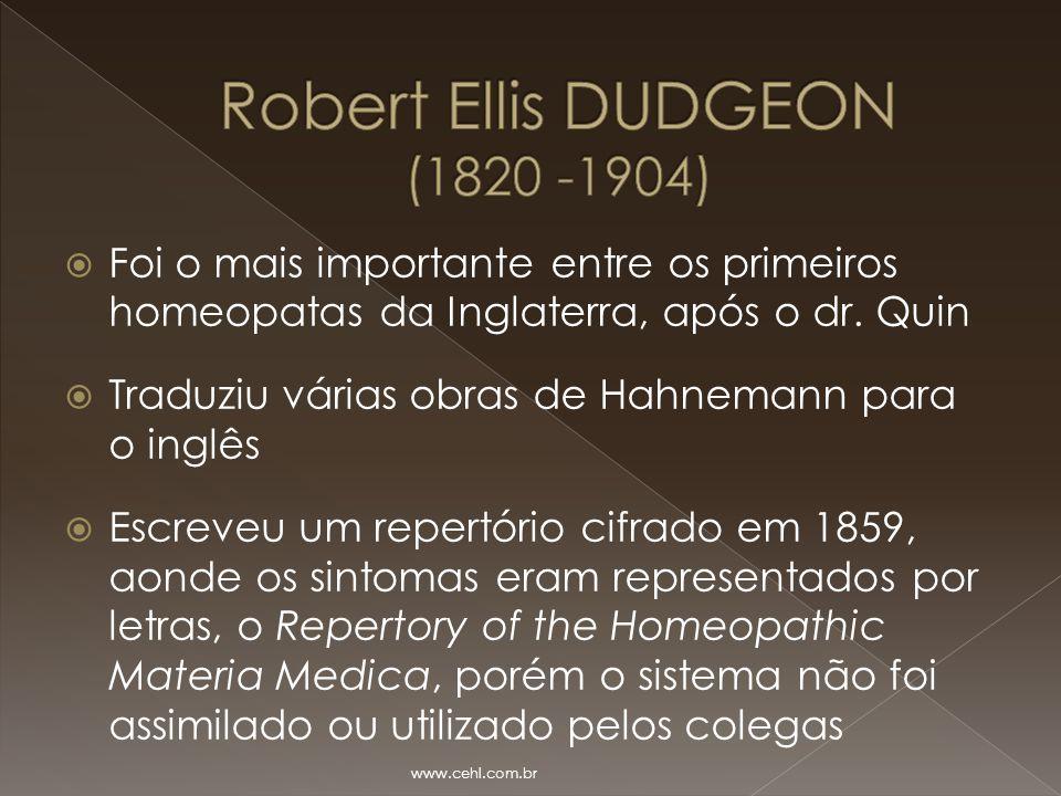  Foi o mais importante entre os primeiros homeopatas da Inglaterra, após o dr. Quin  Traduziu várias obras de Hahnemann para o inglês  Escreveu um