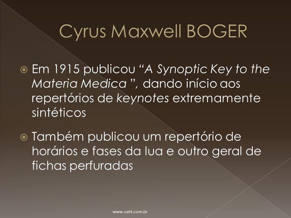 """ Em 1915 publicou """"A Synoptic Key to the Materia Medica """", dando início aos repertórios de keynotes extremamente sintéticos  Também publicou um repe"""