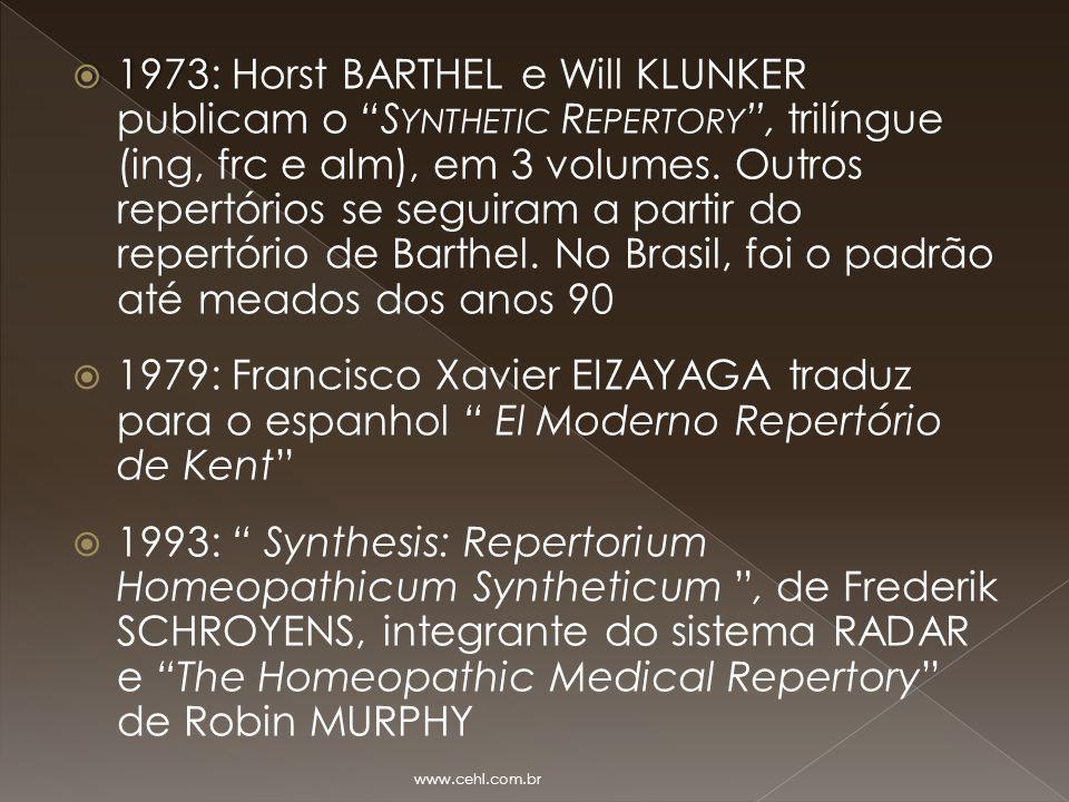 """ 1973  1973: Horst BARTHEL e Will KLUNKER publicam o """"S YNTHETIC R EPERTORY """", trilíngue (ing, frc e alm), em 3 volumes. Outros repertórios se segui"""