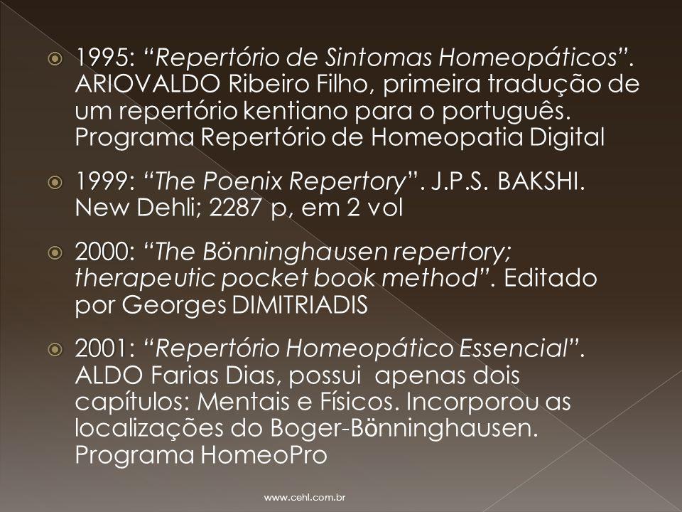 """ 1995  1995: """"Repertório de Sintomas Homeopáticos"""". ARIOVALDO Ribeiro Filho, primeira tradução de um repertório kentiano para o português. Programa"""