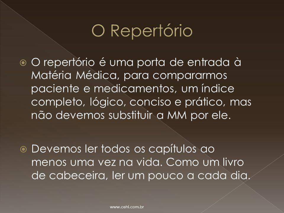  O repertório é uma porta de entrada à Matéria Médica, para compararmos paciente e medicamentos, um índice completo, lógico, conciso e prático, mas n